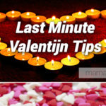 Last Minute Valentijn Tips