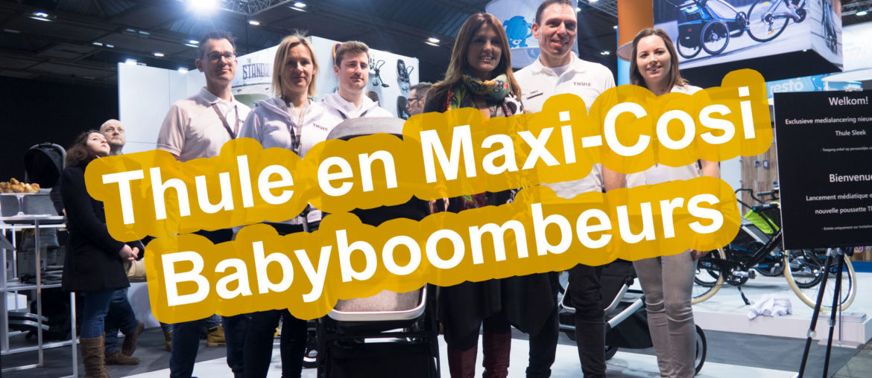 Thule en Maxi-Cosi Babyboombeurs Sofie Lambrecht